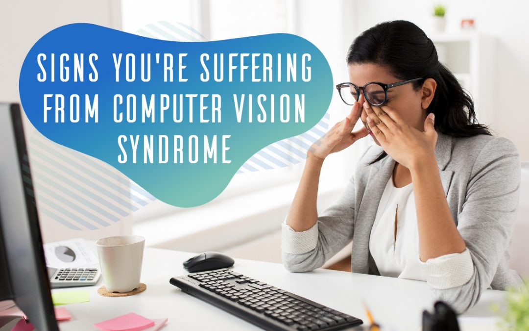 Signs Your Suffering From Computer Vision Syndrome
